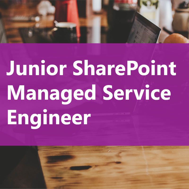 Junior SharePoint Managed Service Engineer