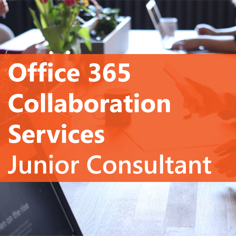 Office 365 Collaboration Services Junior Consultant