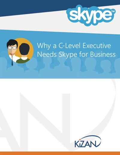 WHY A C-LEVEL EXECUTIVE NEEDS SKYPE FOR BUSINESS