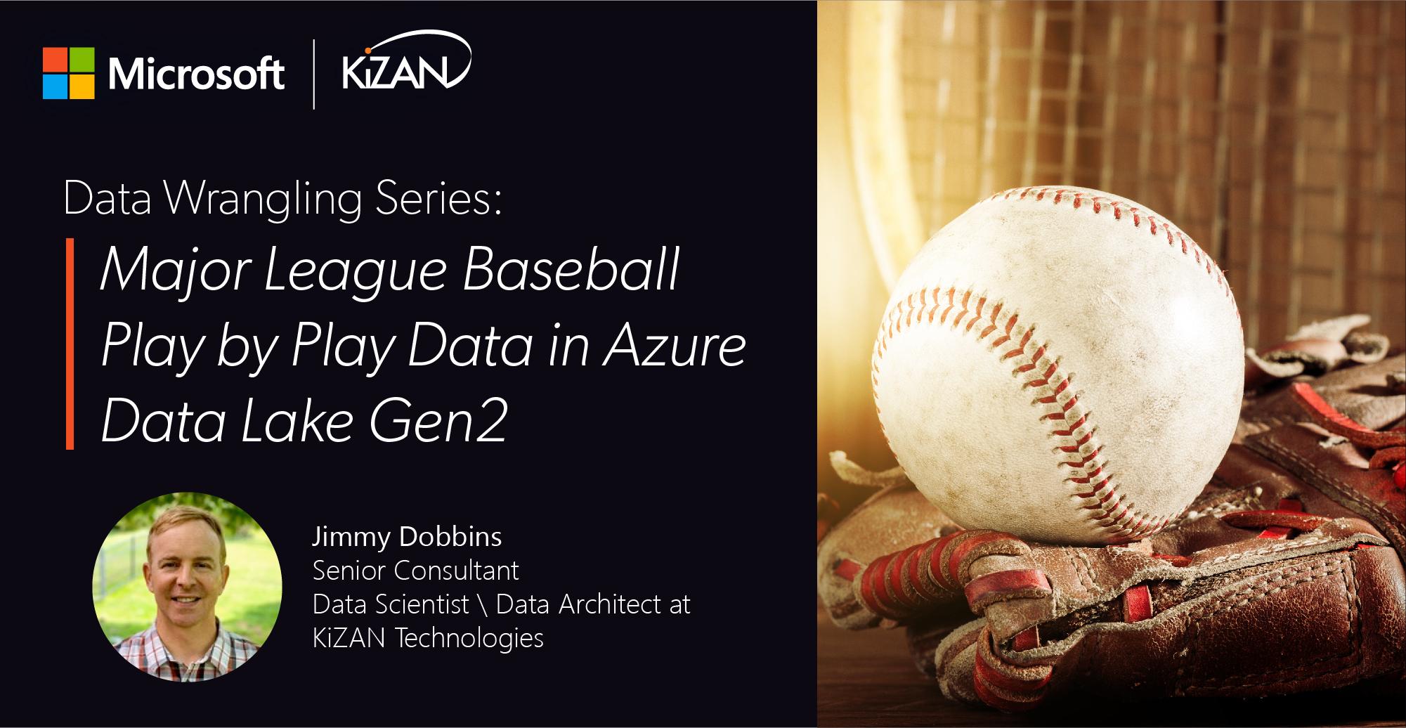 Data Wrangling Series: Major League Baseball Play by Play Data in Azure Data Lake Gen2