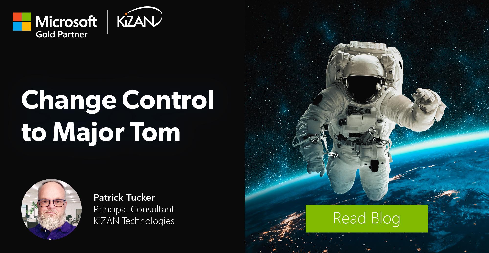 KiZAN | Change Control to Major Tom