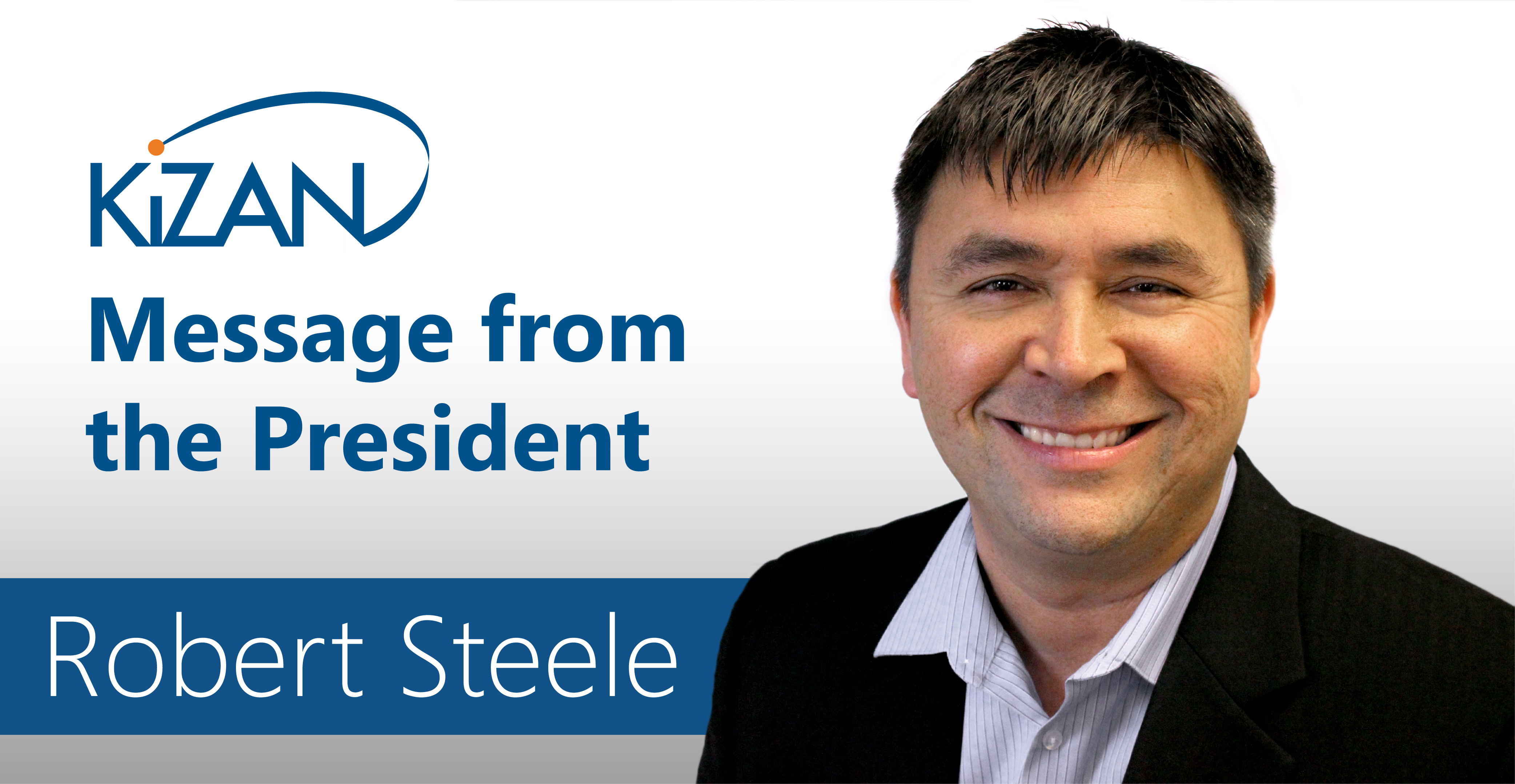KiZAN: Message from the President Robert Steele