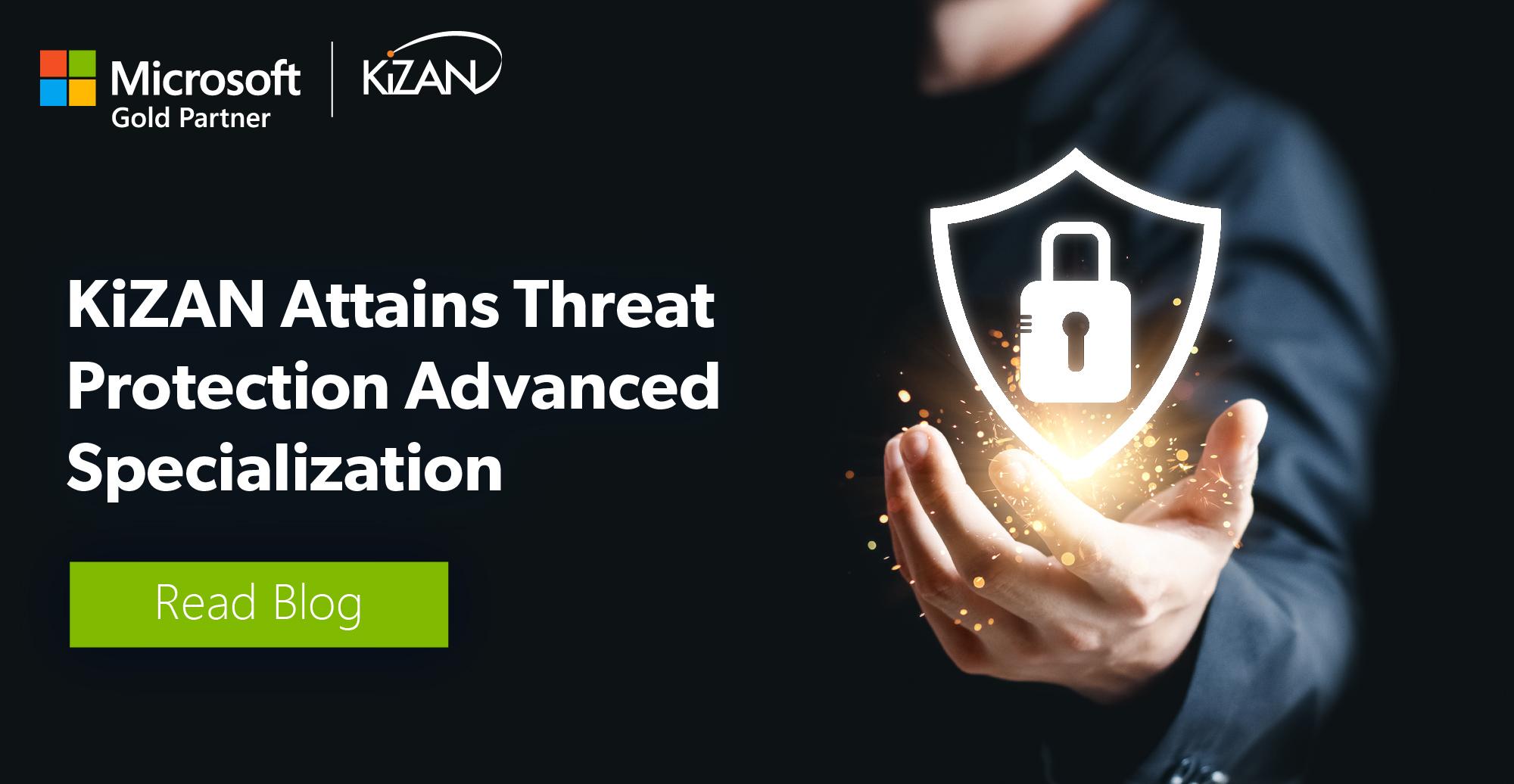 KiZAN Attains Threat Protection Advanced Specialization