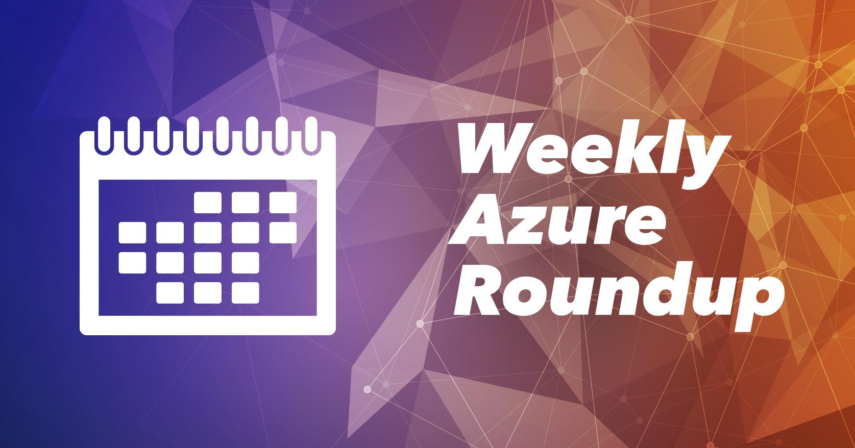 Weekly-Azure-Roundup