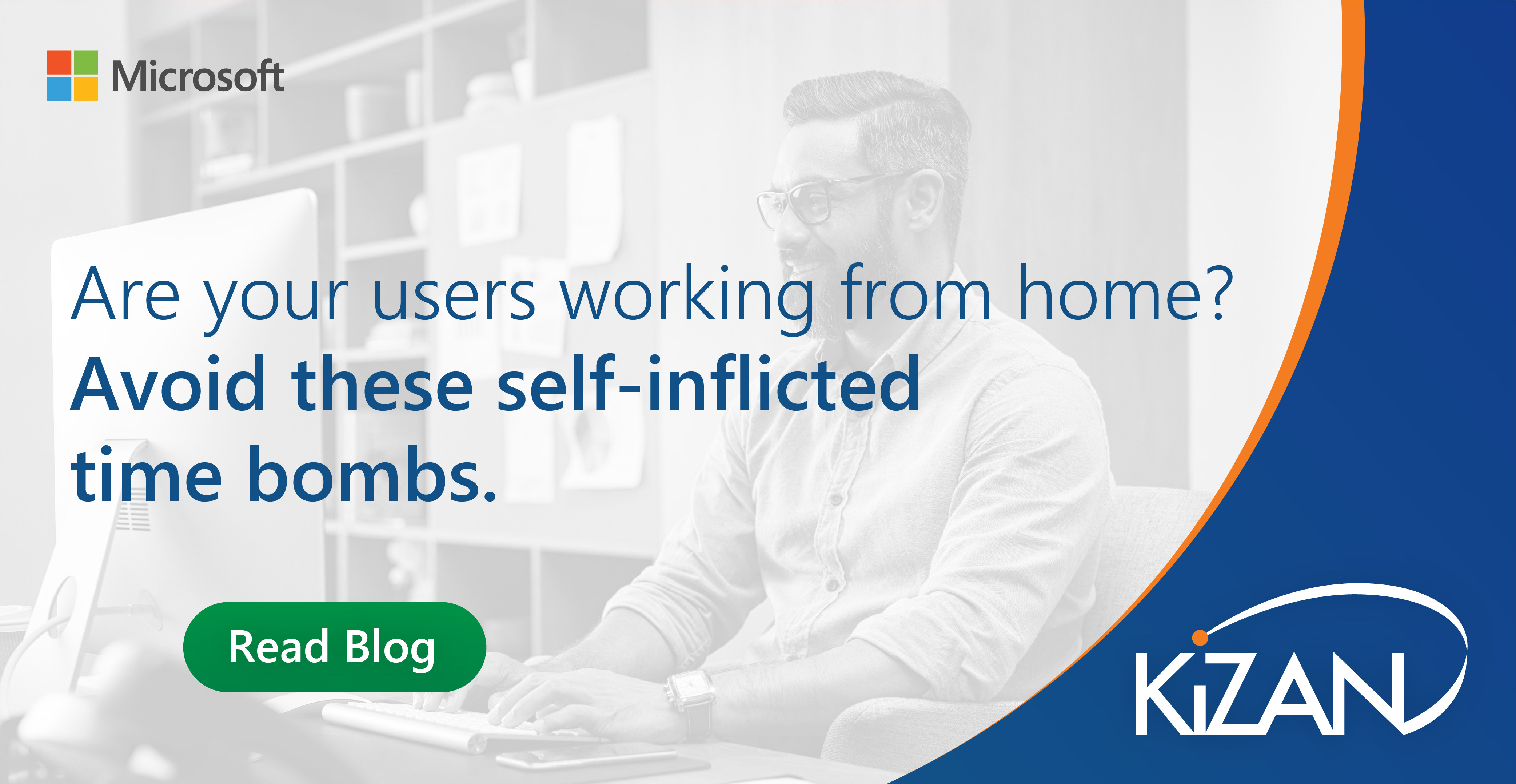 Are your users working from home? Avoid these self-inflicted time bombs.